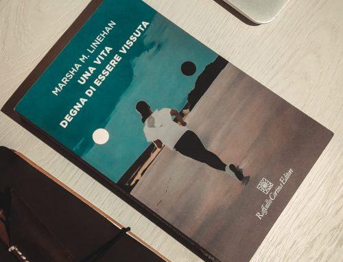 """""""Una vita degna di essere vissuta"""" – Riflessioni sulla biografia, anzi, l'introduzione di Marsha Linehan"""